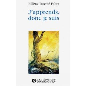 """""""J'apprends donc je suis"""" H. Trocmé-Fabre"""